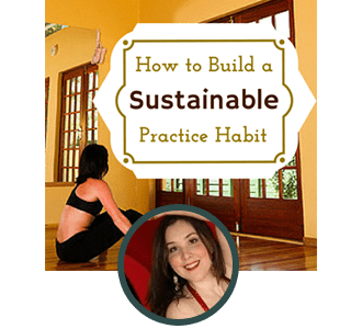 How to Build a Sustainable Practice Habit Online Course – Premium Edition